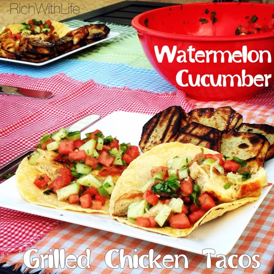 Watermelon Cucumber Grilled Chicken Tacos: Rich With Life - Gluten, Dairy, Sugar Free