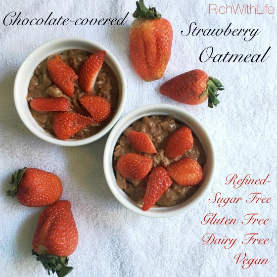 Chocolate Covered Strawberry Oatmeal - Gluten free, Dairy free, refined sugar free, and vegan!